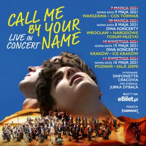 CALL ME BY YOUR NAME - Live in Concert @ Sala Ziemi, Poznań Congress Center